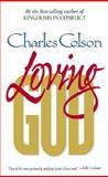 Loving God, Charles W. Colson, 0310214394
