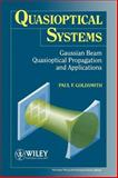 Quasioptical Systems : Gaussian Beam Quasioptical Propogation and Applications, Goldsmith, Paul F. and IEEE Staff, 0780334396
