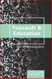 Foucault and Education, Jardine, Gail McNicol, 0820474398