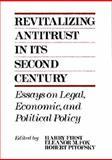 Revitalizing Antitrust in Its Second Century 9780899304397