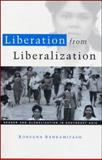 Liberation from Liberalization : Gender and Globalization in South East Asia, Bahramitash, Roksana, 1842774395