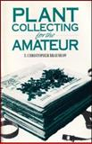 Plant Collecting for the Amateur, T. Christopher Brayshaw, 0771894392