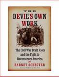 The Devil's Own Work, Barnet Schecter, 0802714390