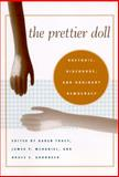 The Prettier Doll : Rhetoric, Discourse, and Ordinary Democracy, Tracy, Karen, 0817354395