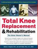 Total Knee Replacement and Rehabilitation, Daniel J. Brugioni and Jeff Falkel, 0897934393