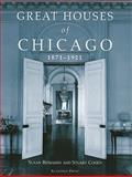 Great Houses of Chicago, 1871-1921, Susan S. Benjamin and Stuart Earl Cohen, 0926494392