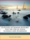 Outlines of Roman History, William Carey Morey, 114709439X