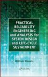 Practical Reliability Engineering and Analysis for System Design and Life-Cycle Sustainment, Wessels, William, 1420094394