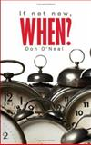 If Not Now When?, Don O'Neal, 1434334392