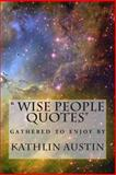 Wise People Quotes, Kathlin Austin, 1482094398