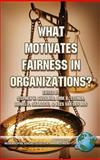What Motivates Fairness in Organizations?, Gilliland, Stephen, 1593114397