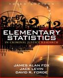 Elementary Statistics in Criminal Justice Research, Fox, James Alan and Levin, Jack, 0205594395