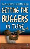 Getting the Buggers in Tune, McCormack, Ian and Healey, Jeanette, 0826494390