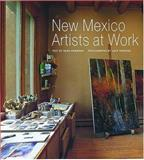 New Mexico Artists at Work, Dana Newmann, Jack Parsons, 0890134391