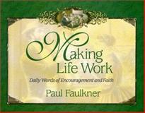 Making Life Work, Paul Faulkner, 089112439X