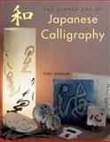 Simple Art of Japanese Calligraphy, Yoko Takenami and Kakko Tsuruka, 1402714394