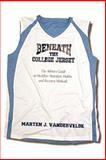 Beneath the College Jersey, Marten Vandervelde, 1500344397
