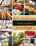The New Granville Island Market Cookbook, Carol Jensson and Judie Glick, 1551524392