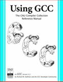 Using GCC : For GCC Version 3. 3. 1: the GNU Compiler Collection Reference Manual, Stallman, Richard M. and GCC Developer Community, 1882114396