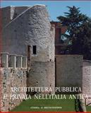 Architettura Pubblica e Privata Nell'Italia Antica, Lorenzo Quilici, 8882654397