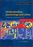 Understanding Psychology and Crime : Perspectives on Theory and Action, McGuire, James, 0335234402