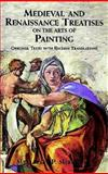 Medieval and Renaissance Treatises on the Arts of Painting, Mary P. Merrifield, 0486404404