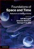 Foundations of Space and Time : Reflections on Quantum Gravity, , 0521114403