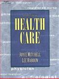 Introduction to Health Care, Haroun, Mitchell and Haroun, Lee, 0766814408