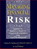 Managing Financial Risk : A Guide to Derivative Products, Financial Engineering, and Value Maximization, Smithson, Charles W. and Smith, Clifford W., 0786304405