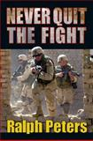 Never Quit the Fight, Ralph Peters, 0811734404