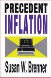 Precedent Inflation, Brenner, Susan W., 0887384404