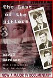 The Last of the Hitlers, David Gardner, 0954154401