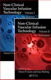 The Science and Techniques of Non-Clinical Vascular Infusion Technology, Two Volume Set, , 1439874409