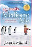 Mediocre Me, John E. Michel, 1614484406