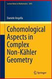 Cohomological Aspects in Complex Non-Kähler Geometry, Angella, Daniele, 331902440X