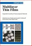 Multilayer Thin Films : Sequential Assembly of Nanocomposite Materials, Gero Decher, Joseph B. Schlenoff, 3527304401