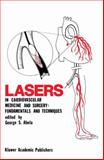 Lasers in Cardiovascular Medicine and Surgery : Fundamentals and Techniques, , 0792304403