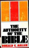 The Authority of the Bible, Donald G. Miller, 0802814409
