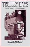 Trolley Days, Robert T. McMaster, 0985694408