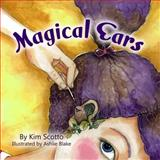 Magical Ears, Kim Scotto, 0991394402