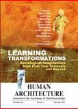 Learning Transformations : Applied Sociological Imaginations from First Year Seminars and Beyond [Human Architecture: Journal of the Sociology of Self-Knowledge (Vol. IX, Issue 2, Spring 2011)], , 1888024402