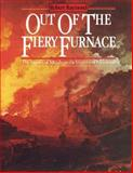Out of the Fiery Furnace : The Impact of Metals on the History of Mankind, Raymond, Robert, 0271004401