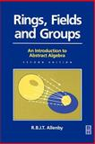 Rings, Fields and Groups : An Introduction to Abstract Algebra, Allenby, Reg, 0340544406