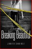Breaking Beautiful, Jennifer Shaw Wolf, 0802734405