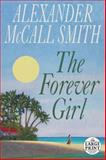 The Forever Girl, Alexander McCall Smith, 0804194408