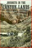 Journeys in the Canyon Lands of Utah and Arizona, 1914-1916, Fraser, George C., 0816524408