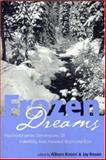 Frozen Dreams : Psychodynamic Dimensions of Infertility and Assisted Reproduction, Rosen, Allison and Rosen, Jay, 0881634409