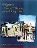 A Pilgrim's Guide to Rome and the Holy Land, Aurelie A. Hagstrom, 0883474409