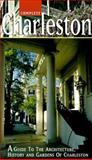 Complete Charleston : A Guide to the Architecture, History and Gardens of Charleston, Moore, Margaret, 0966014405