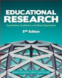 Educational Research : Quantitative, Qualitative, and Mixed Approaches, Johnson, R. (Robert) Burke and Christensen, Larry B., 1452244405